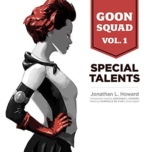 Goon Squad, Vol. 1 - Special Talents: Jonathan L. Howard