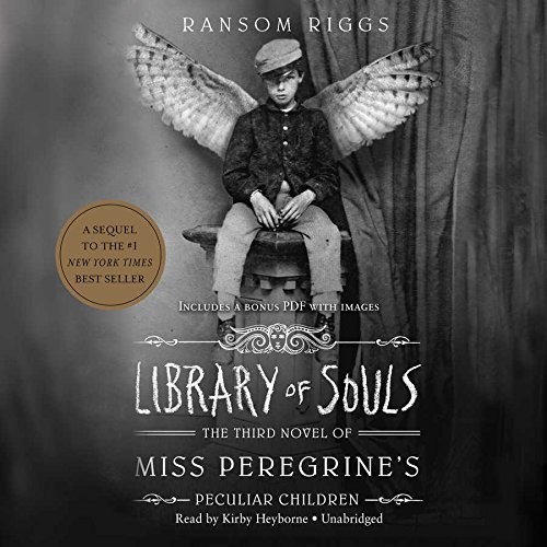 Library of Souls: The Third Novel of Miss Peregrine S Peculiar Children (Compact Disc): Ransom ...