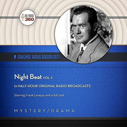 9781504636216: Night Beat, Vol. 1 (Hollywood 360 - Classic Radio Collection)