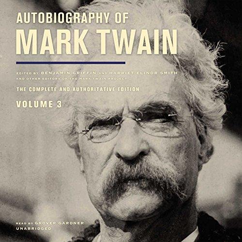Autobiography of Mark Twain, Vol. 3: Mark Twain