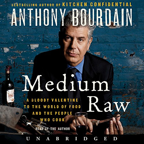 9781504637701: Medium Raw: A Bloody Valentine to the World of Food and the People Who Cook
