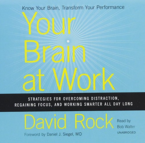 9781504637749: Your Brain at Work: Strategies for Overcoming Distraction, Regaining Focus, and Working Smarter All Day Long