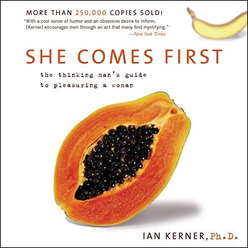 9781504637787: She Comes First: The Thinking Man's Guide to Pleasuring a Woman