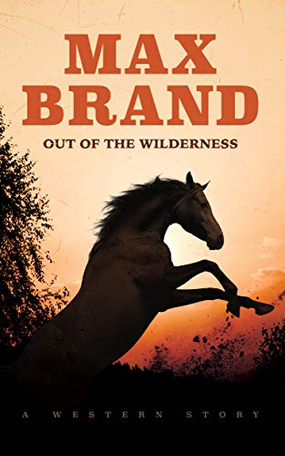 9781504638791: Out of the Wilderness: A Western Story