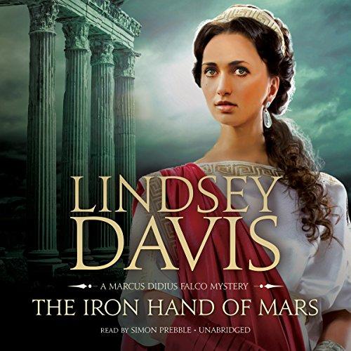 9781504639354: The Iron Hand of Mars (Marcus Didius Falco Mysteries, Book 4)