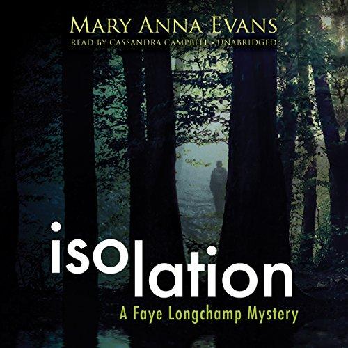 9781504639828: Isolation (Faye Longchamp Mysteries, Book 9)