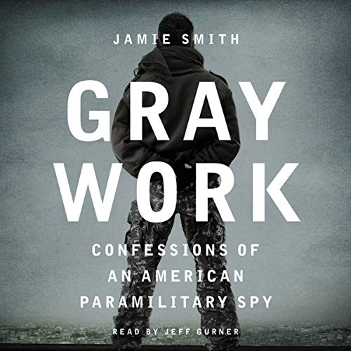 9781504643412: Gray Work: Confessions of an American Paramilitary Spy, Library Edition