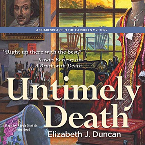 Untimely Death - A Shakespeare in the Catskills Mystery: Elizabeth J. Duncan