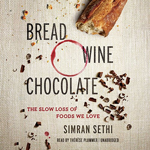 9781504645164: Bread, Wine, Chocolate: The Slow Loss of Foods We Love