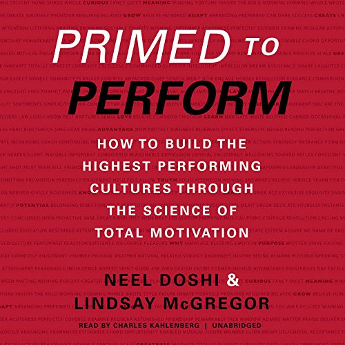 9781504645485: Primed to Perform: How to Build the Highest Performing Cultures Through the Science of Total Motivation