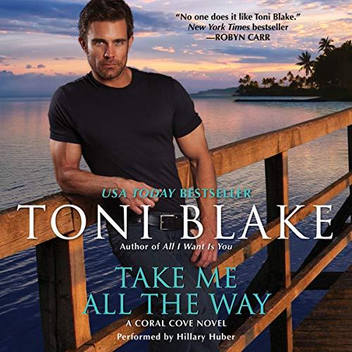 Take Me All the Way - A Coral Cove Novel: Toni Blake
