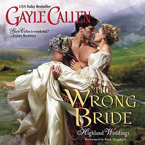 The Wrong Bride - Highland Weddings: Gayle Callen