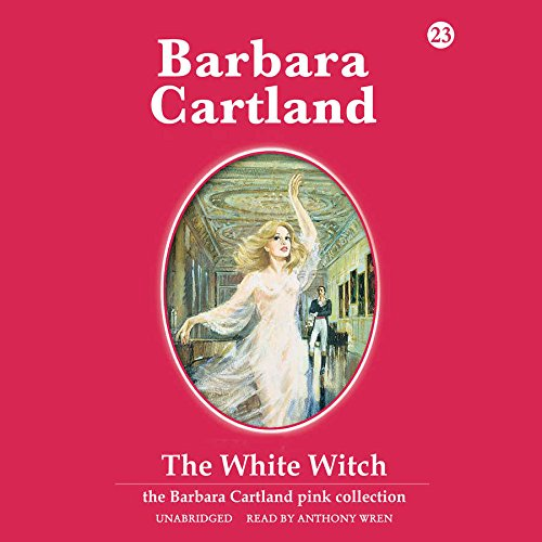 The White Witch (Barbara Cartland Pink Collection): Barbara Cartland