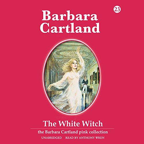 9781504646857: The White Witch (Barbara Cartland Pink Series, Book 23) (Barbara Cartland Pink Collection)
