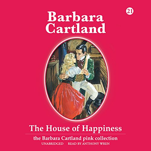 9781504647014: The House of Happiness (The Barbara Cartland Pink Collection)