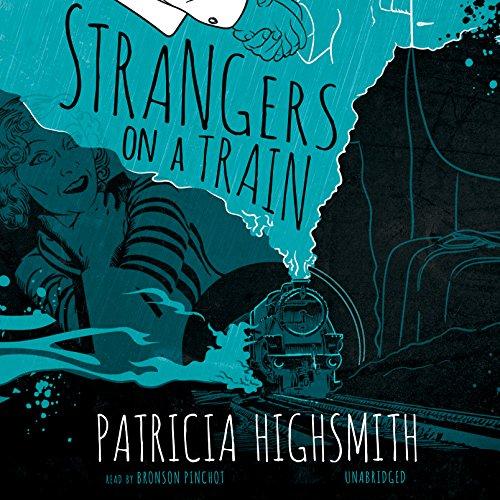 Strangers on a Train -: Patricia Highsmith