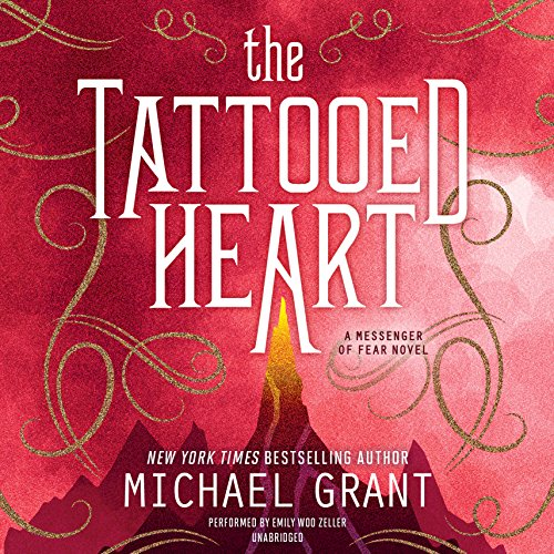 The Tattooed Heart - A Messenger of Fear Novel: Michael Grant