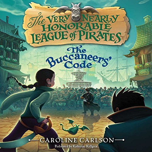 The Buccaneers' Code (Very Nearly Honorable League of Pirates Series, Book 3): Caroline ...