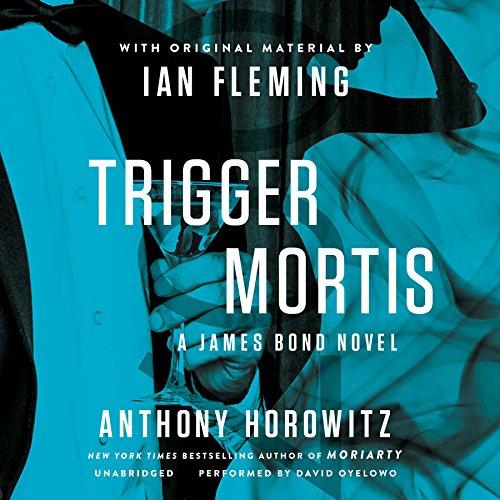Trigger Mortis: A James Bond Novel (Compact Disc): Anthony Horowitz