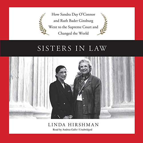 9781504648806: Sisters in Law: How Sandra Day O'connor and Ruth Bader Ginsburg Went to the Supreme Court and Changed the World: Library Edition