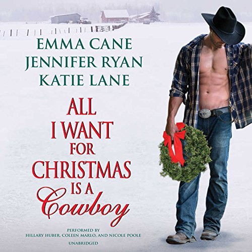 All I Want for Christmas Is a Cowboy: Jennifer Ryan