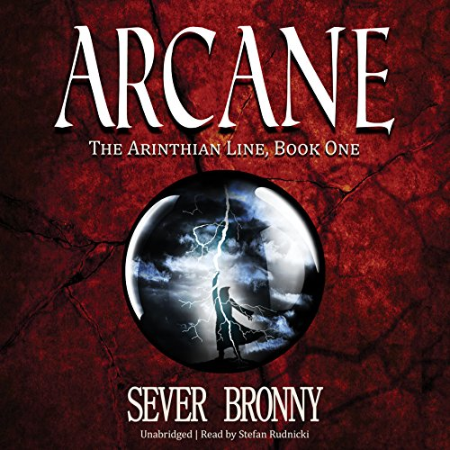Arcane - The Arinthian Line, Book One: Sever Bronny