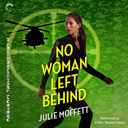 9781504650960: No Woman Left Behind: A Lexi Carmichael Mystery (Lexi Carmichael Mysteries, Book 6)