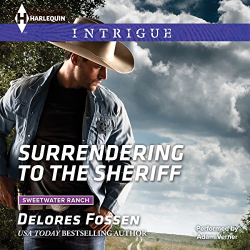 Surrendering to the Sheriff (Sweetwater Ranch): Delores Fossen