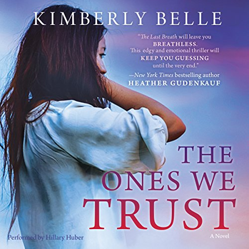 The Ones We Trust -: Kimberly Belle
