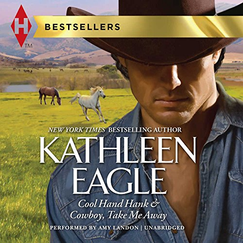Cool Hand Hank (Double D Ranch): Kathleen Eagle