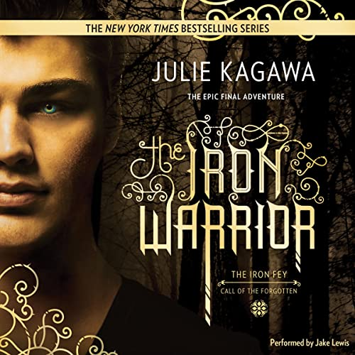 9781504652322: The Iron Warrior (Iron Fey Series, Book 5)