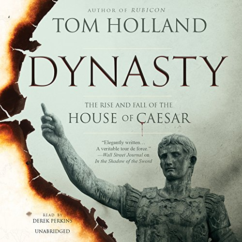 9781504653657: Dynasty: The Rise and Fall of the House of Caesar