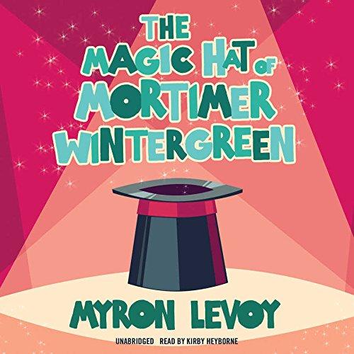 The Magic Hat of Mortimer Wintergreen: Myron Levoy