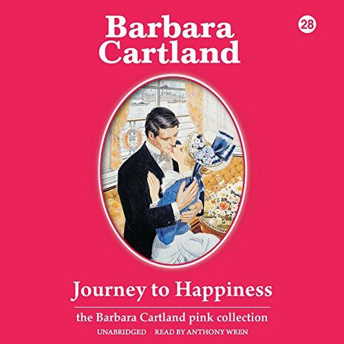 Journey to Happiness: Barbara Cartland
