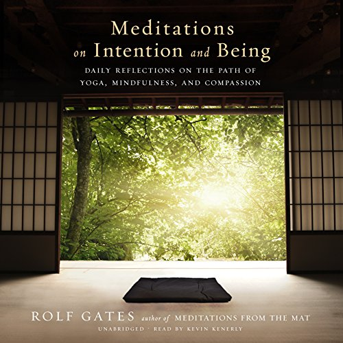 Meditations on Intention and Being: Daily Reflections on the Path of Yoga, Mindfulness, and ...