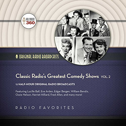 9781504657952: Classic Radio's Greatest Comedy Shows, Vol. 2 (Hollywood 360 - Classic Radio Collection)
