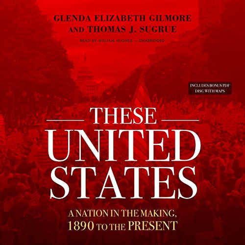 These United States: A Nation in the Making, 1890 to the Present: Glenda Elizabeth Gilmore; Thomas ...