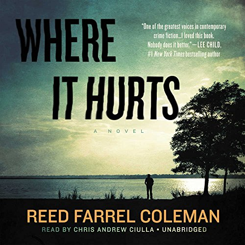Where It Hurts -: Reed Farrel Coleman