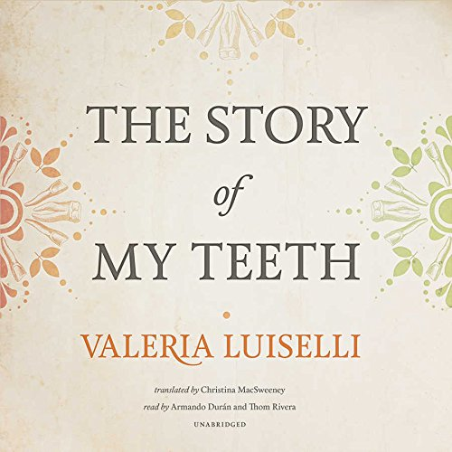 9781504664561: The Story of My Teeth: Library Edition