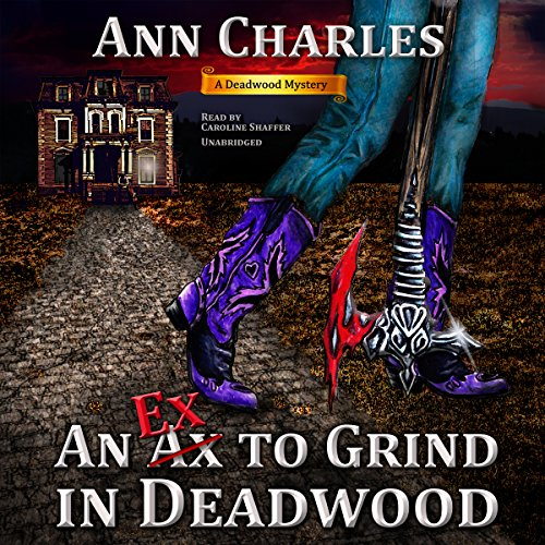 9781504664660: An Ex to Grind in Deadwood (Deadwood Mysteries, Book 5)
