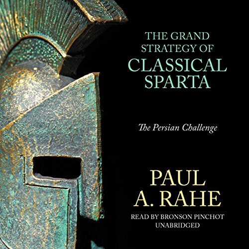 9781504664981: The Grand Strategy of Classical Sparta: The Persian Challenge (Yale Library of Military History Series)