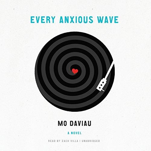 Every Anxious Wave: A Novel: Mo Daviau