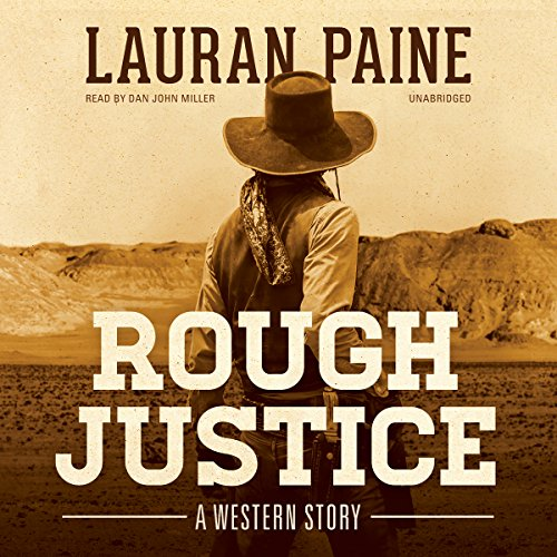 Rough Justice - A Western Story: Lauran Paine