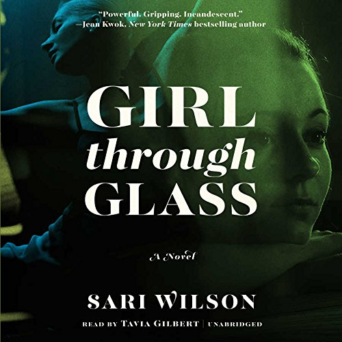 Girl Through Glass: Sari Wilson