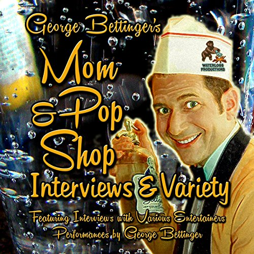 George Bettinger S Mom & Pop Shop Interviews & Variety: Box Set: George Bettinger