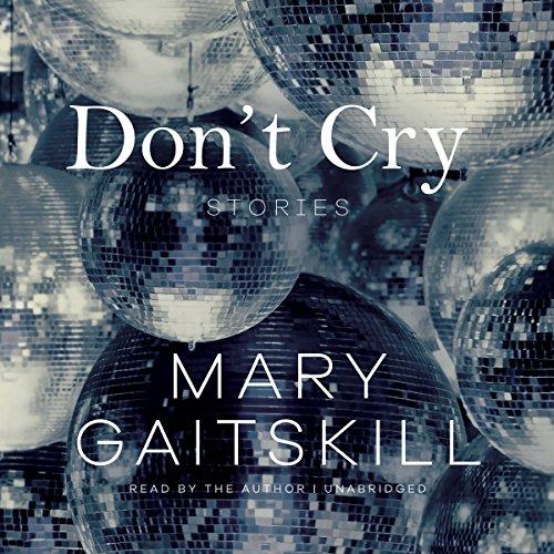 Don t Cry: Mary Gaitskill