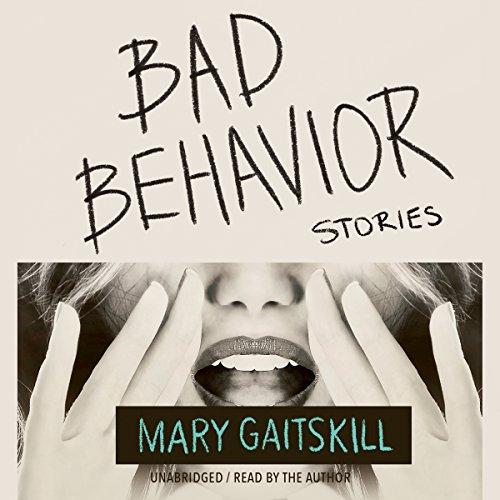 Bad Behavior - Stories: Mary Gaitskill