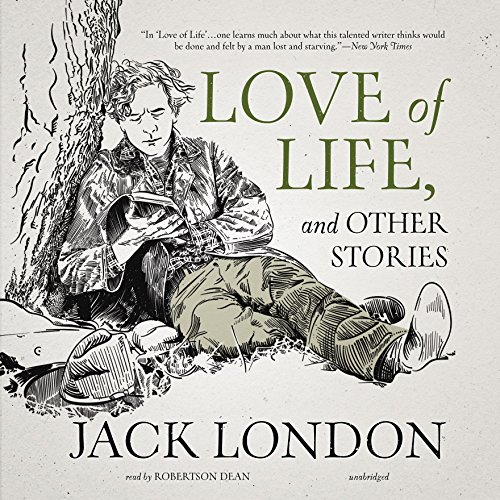 Love of Life and Other Stories: 4: Jack London