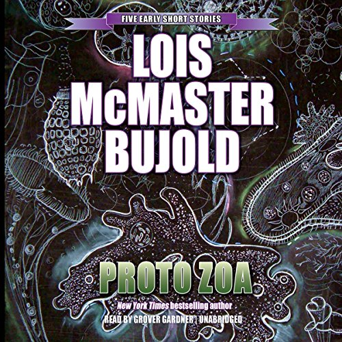 Proto Zoa - Five Early Short Stories: Lois McMaster Bujold