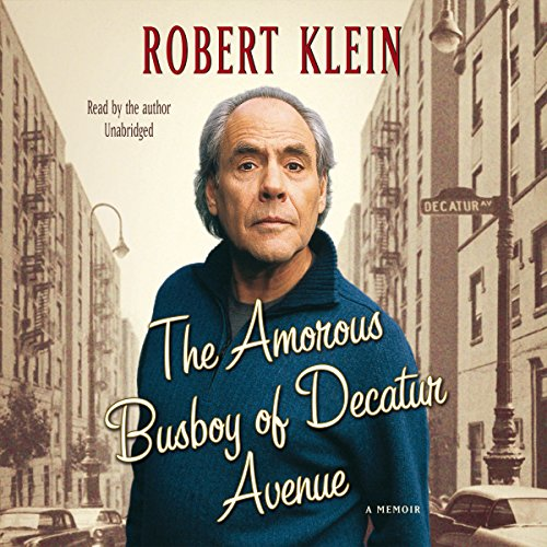 The Amorous Busboy of Decatur Avenue: A Child of the Fifties Looks Back: Robert Klein